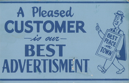 Pleased customer = best advertisment